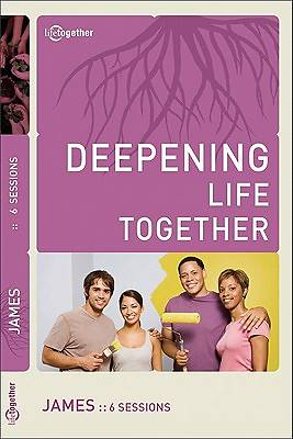 Deepening Life Together - James Study Guide