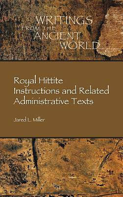 Royal Hittite Instructions and Related Administrative Texts