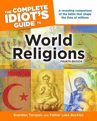 The Complete Idiots Guide to World Religions, Fourth Edition