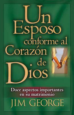Un Esposo Conforme Al Corazon de Dios / A Husband After Gods Own Heart