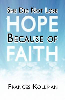 She Did Not Lose Hope Because of Faith