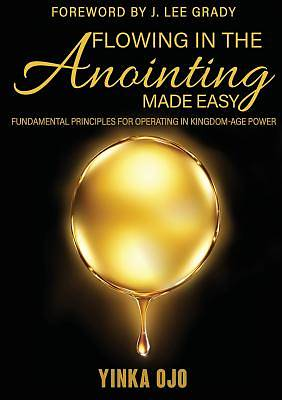 Flowing in the Anointing Made Easy