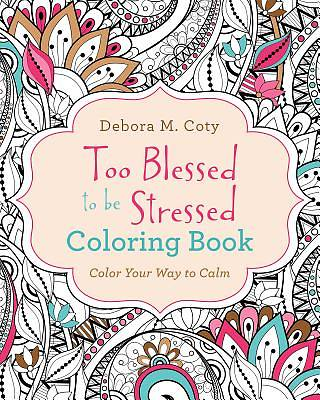 Picture of Too Blessed to Be Stressed Coloring Book