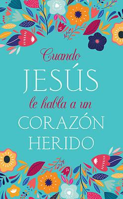 Picture of Cuando Jesús Le Habla a Un Corazón Herido