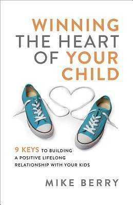 Picture of Winning the Heart of Your Child
