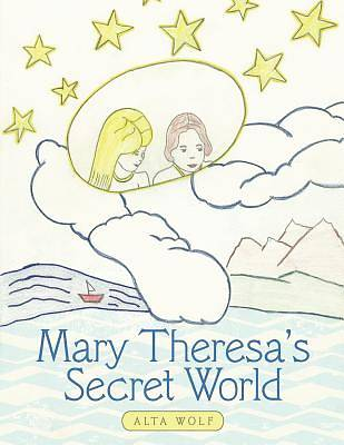 Mary Theresas Secret World