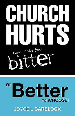 Church Hurts Can Make You Bitter or Better