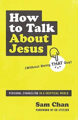 Picture of How to Talk about Jesus (Without Being That Guy)