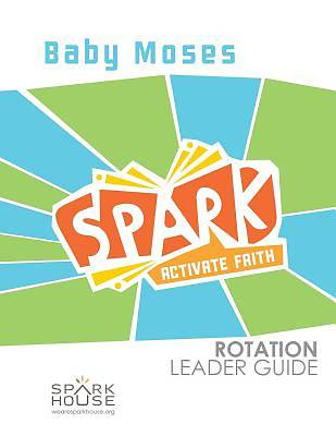 Spark Rotation Baby Moses Leader Guide