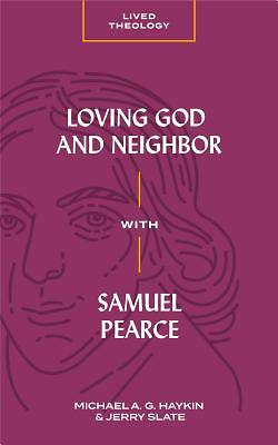 Loving God and Neighbor with Samuel Pearce