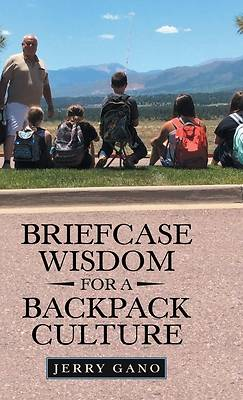 Briefcase Wisdom for a Backpack Culture
