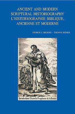 Ancient and Modern Scriptural Historiography/LHistoriographie Biblique Ancienne Et Moderne