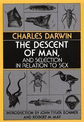 The Descent of Man, and Selection in Relation to Sex Descent of Man, and Selection in Relation to Sex