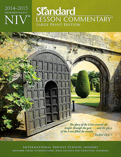 Standard Lesson Commentary NIV Large Print Edition 2014-2015
