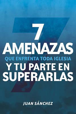 Picture of 7 Amenazas Que Enfrenta Toda Iglesia