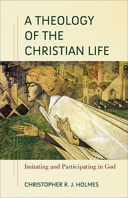 Picture of A Theology of the Christian Life