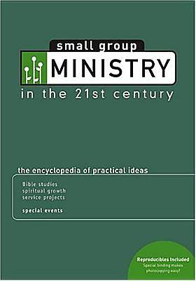 Small Group Ministry in the 21st Century
