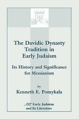 The Davidic Dynasty Tradition in Early Judaism