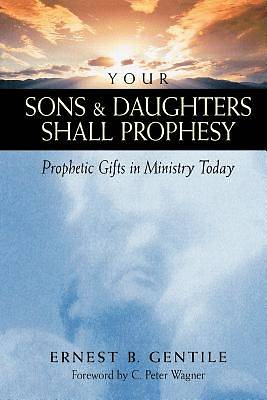 Your Sons & Daughters Shall Prophesy