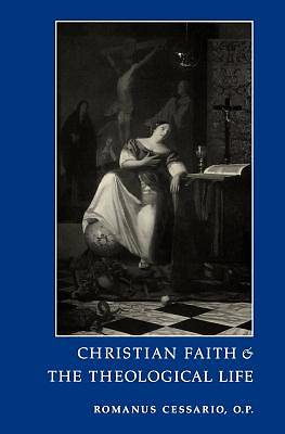 Christian Faith and the Theological Life