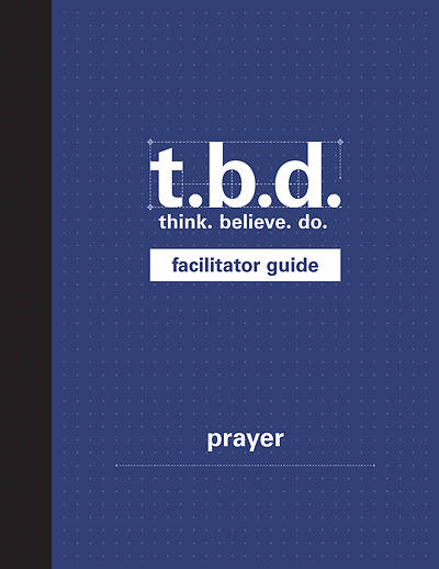 Picture of T.B.D. Prayer Facilitator Guide