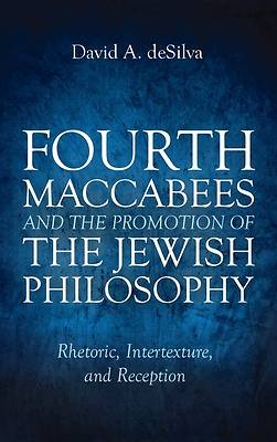 Picture of Fourth Maccabees and the Promotion of the Jewish Philosophy