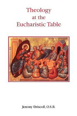 Theology at the Eucharistic Table