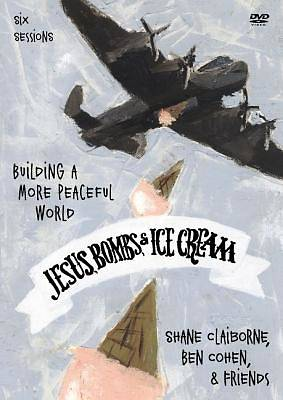 Jesus, Bombs, and Ice Cream: A DVD Study: Building a More Peaceful World