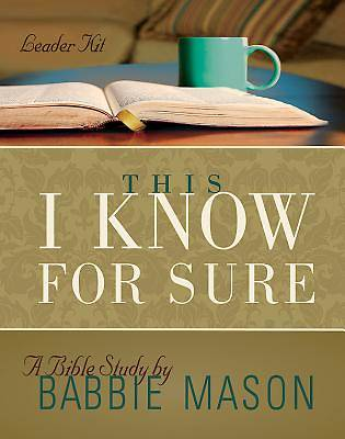 This I Know For Sure - Womens Bible Study Leader Kit