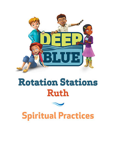 Deep Blue Rotation Station: Ruth - Spiritual Practices Station Download