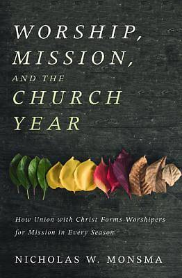 Picture of Worship, Mission, and the Church Year