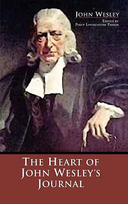 The Heart of John Wesleys Journal