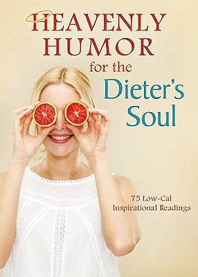 Heavenly Humor for the Dieters Soul