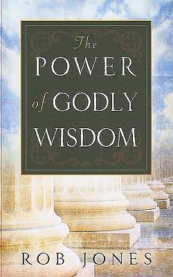 The Power of Godly Wisdom