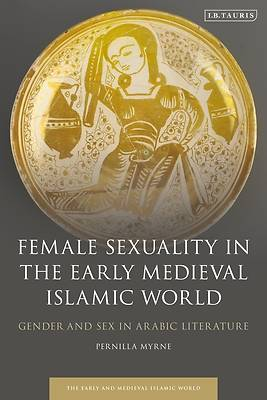 Picture of Female Sexuality in the Early Medieval Islamic World