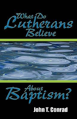 Picture of What Do Lutherans Believe about Baptism?