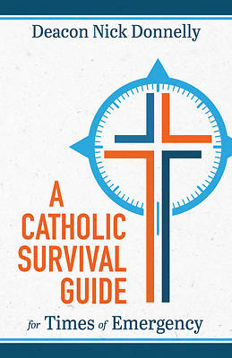 Picture of A Catholic Survival Guide for Times of Emergency
