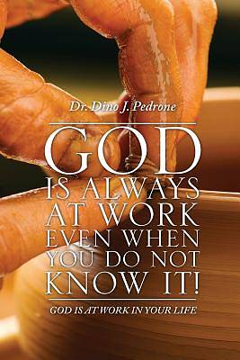 Picture of God Is Always at Work Even When You Do Not Know It!