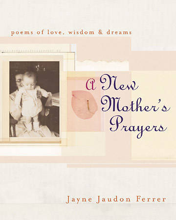 A New Mothers Prayers