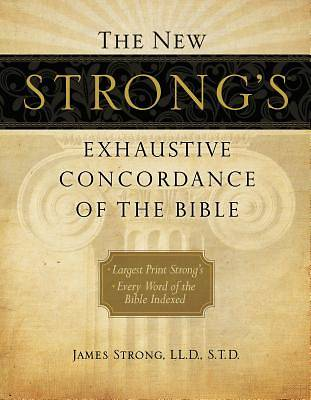 Picture of The New Strong's Exhaustive Concordance of the Bible
