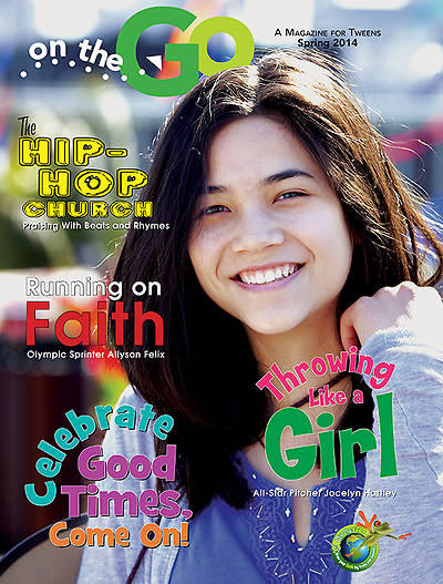 On the Go: A Magazine for Tweens Spring 2014