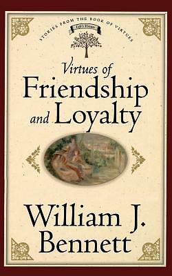 Virtues of Friendship and Loyalty