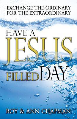 Have a Jesus Filled Day