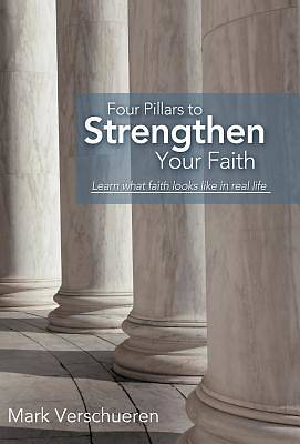 Picture of Four Pillars to Strengthen Your Faith