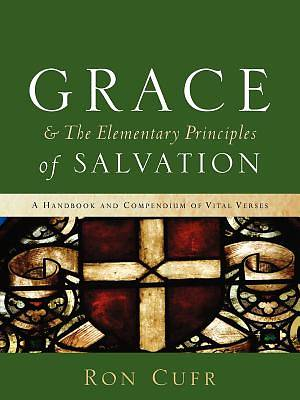 Picture of Grace & the Elementary Principles of Salvation