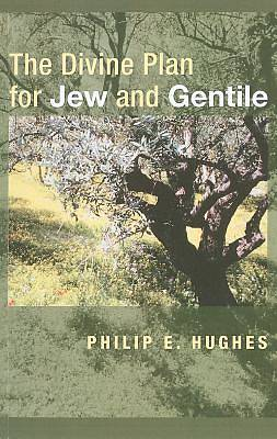 The Divine Plan for Jew and Gentile