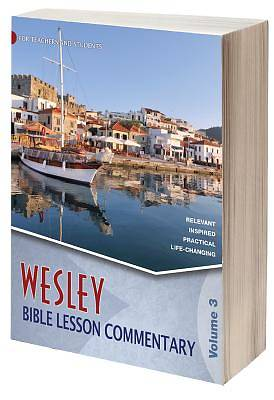 Wesley Bible Lesson Commentary Volume 3