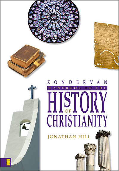 Zondervan Handbook to the History of Christianity