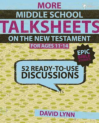 Middle School Talksheets on the New Testament - Epic Bible Stories
