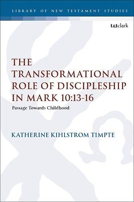 Picture of The Transformational Role of Discipleship in Mark 10